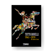 Tutto Bonelli 1941-1979 – Gli anni d'oro – Sergio Bonelli Editore