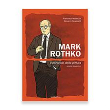 Mark Rothko. Il miracolo della pittura – Centauria